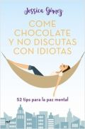 Come chocolate y no discutas con idiotas: #52 tips para la paz mental